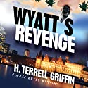 Wyatt's Revenge: A Matt Royal Mystery (       UNABRIDGED) by H. Terrell Griffin Narrated by Steven Roy Grimsley