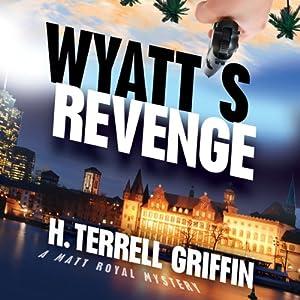 Wyatt's Revenge: A Matt Royal Mystery | [H. Terrell Griffin]