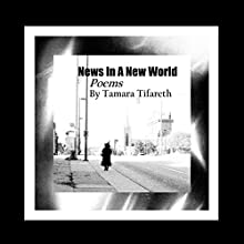 News in a New World: Poems Audiobook by Tamara Tifareth Narrated by Jeff Werden