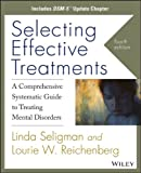 img - for Selecting Effective Treatments, A Comprehensive Systematic Guide to Treating Mental Disorders, Includes DSM-5 Update Chapter book / textbook / text book