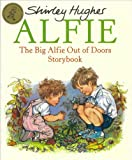 The Big Alfie Out of Doors Storybook (0099258919) by Hughes, Shirley