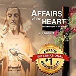 Affairs of the Heart - God's Messages to the World | J.I. Willett