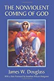 The Nonviolent Coming of God: