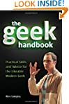 The Geek Handbook: Practical Skills a...