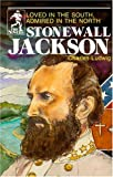 img - for Stonewall Jackson: Loved in the South Admired in the North (Sowers) book / textbook / text book