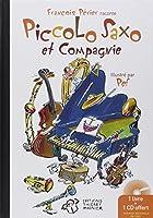 Piccolo Saxo et Cie : La Petite histoire d'un grand orchestre