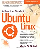 Practical Guide to Ubuntu Linux Mark G. Sobell