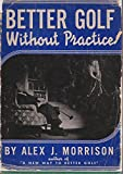 img - for Better Golf Without Practice book / textbook / text book