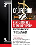 California Bar Performance Exam [MPT] Prep: Strategies and Tactics for a Passing Score (Volume 1)