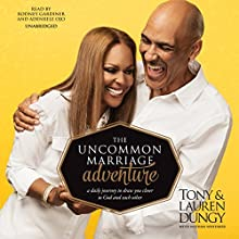 The Uncommon Marriage Adventure: A Daily Journey to Draw You Closer to God and Each Other (       UNABRIDGED) by Tony Dungy, Lauren Dungy Narrated by Rodney Gardiner, Adenrele Ojo