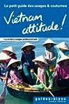 Vietnam Attitude ! Le petit guide des...