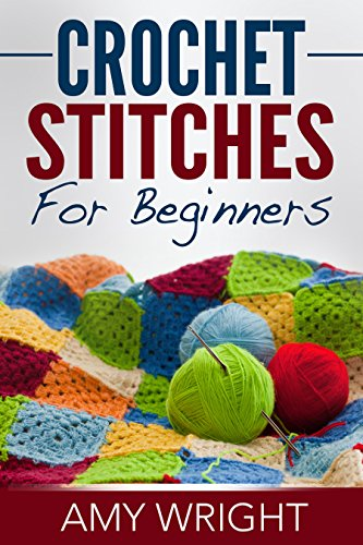 Free Kindle Book : Crochet Stitches For Beginners