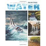 The Complete Guide To Painting Water ~ Bert N. Petri