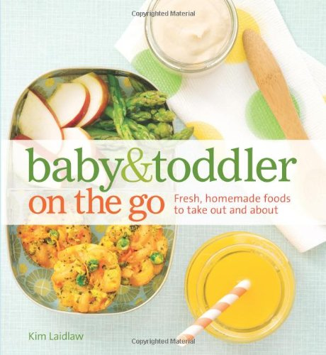 Baby And Toddler On The Go Cookbook: Fresh, Homemade Foods To Take Out And About front-15976