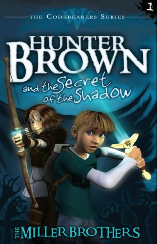 Hunter Brown and the Secret of the Shadow by The Miller Brothers