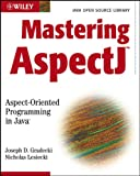 img - for Mastering AspectJ: Aspect-Oriented Programming in Java (Java Open Source Library) book / textbook / text book