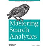 Mastering Search Analytics: Measuring SEO, SEM and Site Searchby Brent Chaters