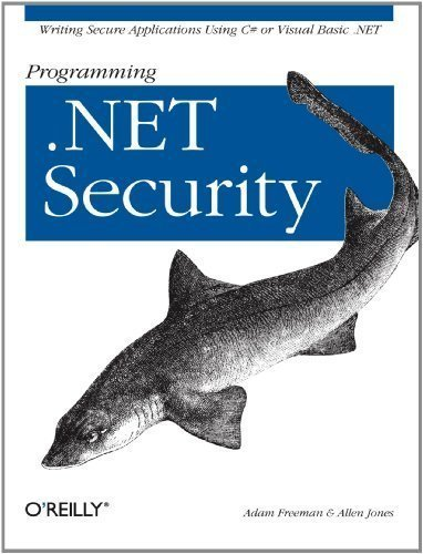 Programming .Net Security 1st (first) Edition by Adam Freeman, Allen Jones published by O'Reilly Media (2003)