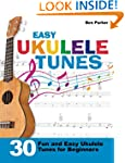 Easy Ukulele Tunes: 30 Fun and Easy U...