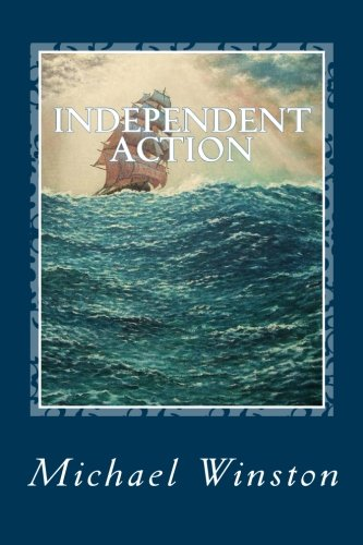 Independent Action: Kinkaid in the North Atlantic (Volume 1)