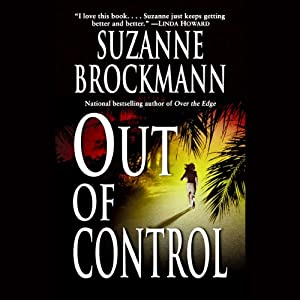 Out of Control: Troubleshooters, Book 4 | [Suzanne Brockmann]