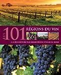Les 101 r�gions du vin : A la d�couve...