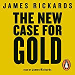 The New Case for Gold | James Rickards