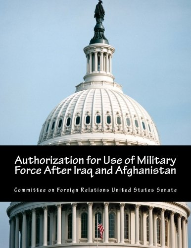 Authorization for Use of Military Force After Iraq and Afghanistan PDF