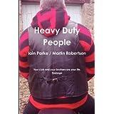 Heavy Duty Peopleby Iain Parke