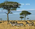 Faszination Afrika 2012. Photoart Kal...