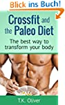 Crossfit and the Paleo Diet: The best...