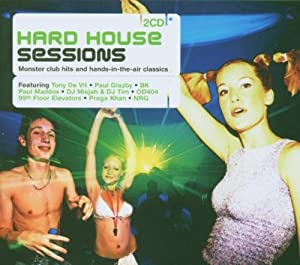 Hard House Sessions: Monster Club Hits and Hands-in-the-Air Classics
