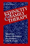 Ethnicity and Family Therapy (2nd, Second Edition) - By McGoldrick, Giordano, & Pearce