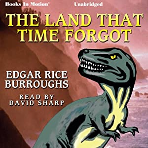 The Land that Time Forgot | [Edgar Rice Burroughs]