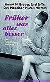 img - for Fr??her war alles besser: Ein r??cksichtsloser R??ckblick by Michael Miersch (2010-09-13) book / textbook / text book