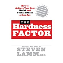 The Hardness Factor: How to Achieve Your Best Health and Sexual Fitness at Any Age (       ABRIDGED) by Steven Lamm Narrated by Steven Lamm