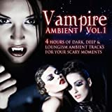 "Vampire Ambient, Vol.1 (4 Hours of Dark, Deep and Loungism Ambient Tracks for Your Scary Moments)von ""Various Artists"""