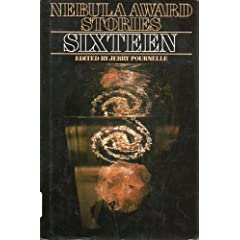Nebula Award Stories Sixteen (Nebula Awards Showcase) by Clifford D. Simak, Michael Swanwick, Suzy McKee Charnas and Philip K. Dick