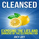 Cleansed Audiobook by Joey Lott Narrated by Matt Stone