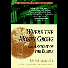 Where the Money Grows and Anatomy of the Bubble Audiobook by Garet Garrett Narrated by Tom Perkins