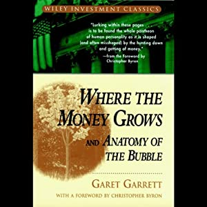 Where the Money Grows and Anatomy of the Bubble | [Garet Garrett]