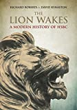 David Kynaston The Lion Wakes: A Modern History of HSBC