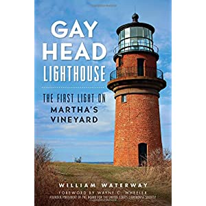 Gay Head Lighthouse:: The First Light on Martha's Vineyard (Landmarks)