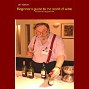 Beginner's Guide into the World of Wine | [John Radford]