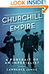 Churchill and Empire: A Portrait of a...