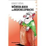 """W�rter-Buch der Heuchelsprachevon """"Ernst R�hl"""""""