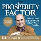 The Prosperity Factor: How to Achieve Unlimited Wealth in Every Area of Your Life Hörbuch von Joe Vitale,  other leading experts Gesprochen von: Rose Itzcovitz, Carol Dines, Derek Shetterly, Tony Craine