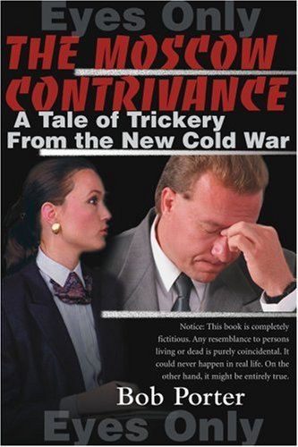 The Moscow Contrivance: A Tale of Trickery From the New Cold War