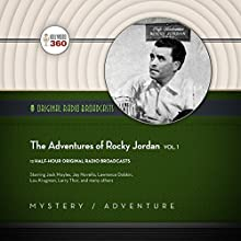 The Adventures of Rocky Jordan, Vol. 1: The Classic Radio Collection Radio/TV Program by  Hollywood 360 Narrated by Jack Moyles,  full cast