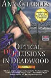 Ann Charles Optical Delusions in Deadwood: Deadwood Mystery Series: 2